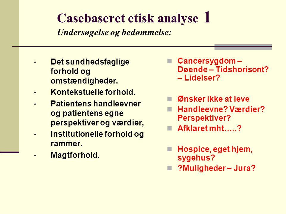 Casebaseret etisk analyse 1 Undersøgelse og bedømmelse: