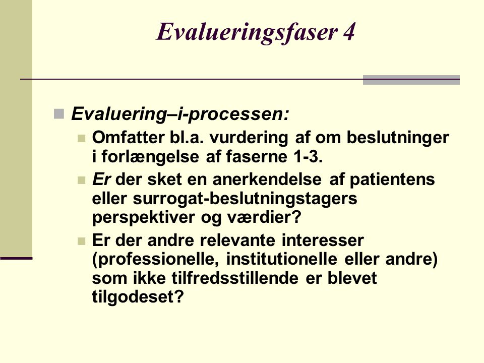 Evalueringsfaser 4 Evaluering–i-processen: