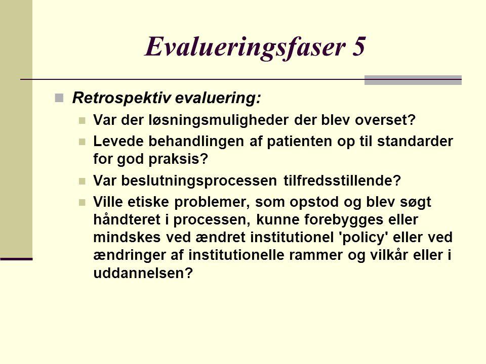 Evalueringsfaser 5 Retrospektiv evaluering: