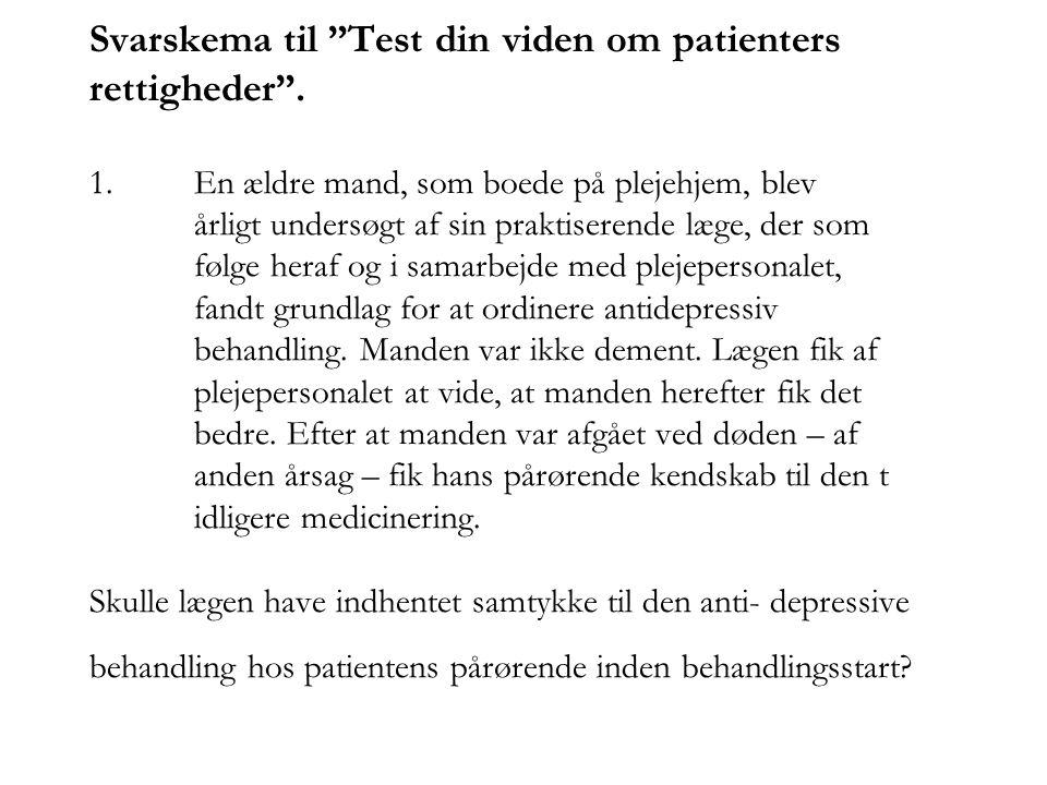 Svarskema til Test din viden om patienters rettigheder . 1