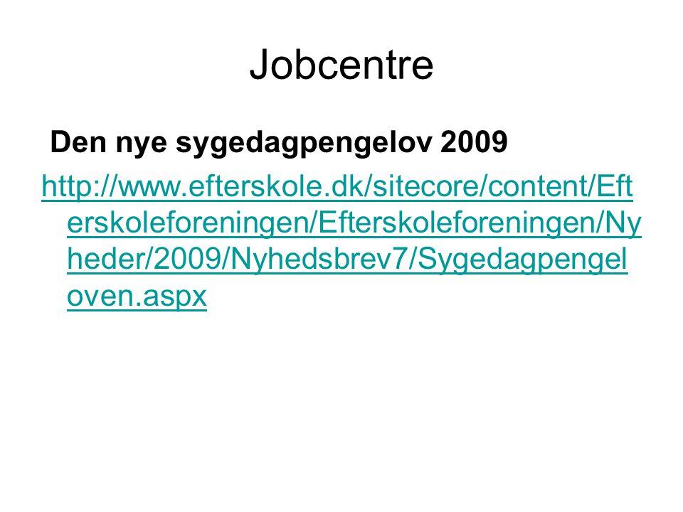 Jobcentre Den nye sygedagpengelov 2009