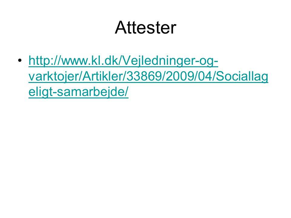 Attester http://www.kl.dk/Vejledninger-og-varktojer/Artikler/33869/2009/04/Sociallageligt-samarbejde/