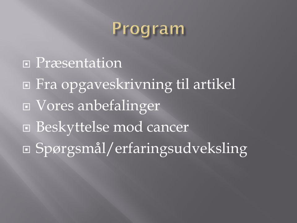 Program Præsentation Fra opgaveskrivning til artikel