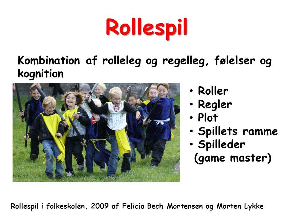 Rollespil Kombination af rolleleg og regelleg, følelser og kognition