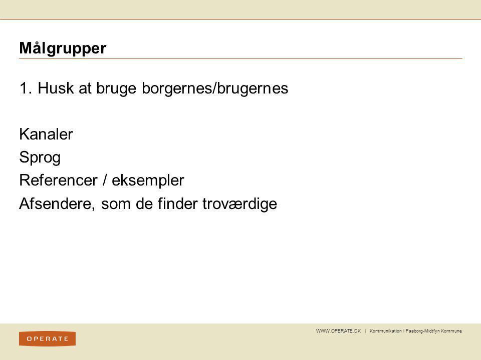 Husk at bruge borgernes/brugernes Kanaler Sprog Referencer / eksempler