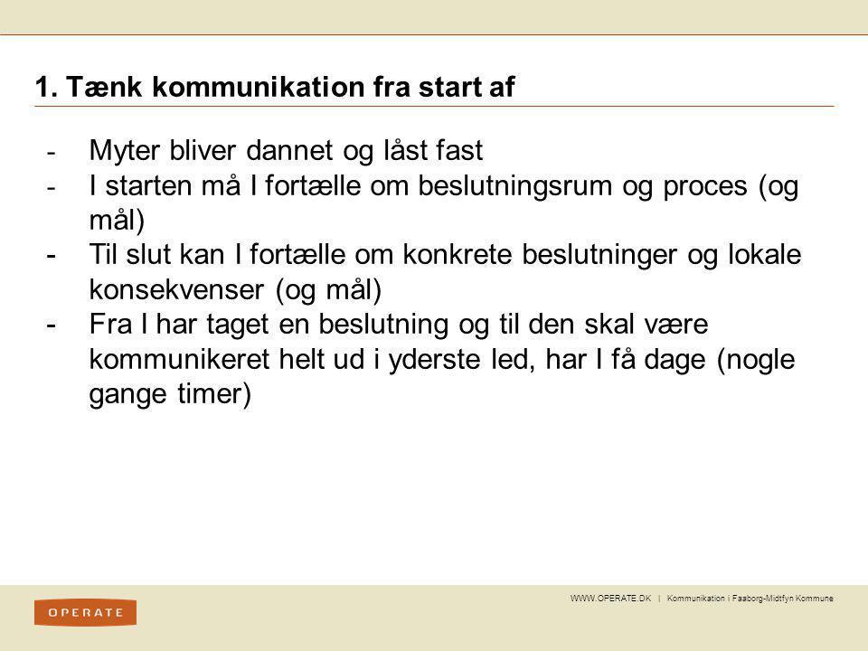 1. Tænk kommunikation fra start af