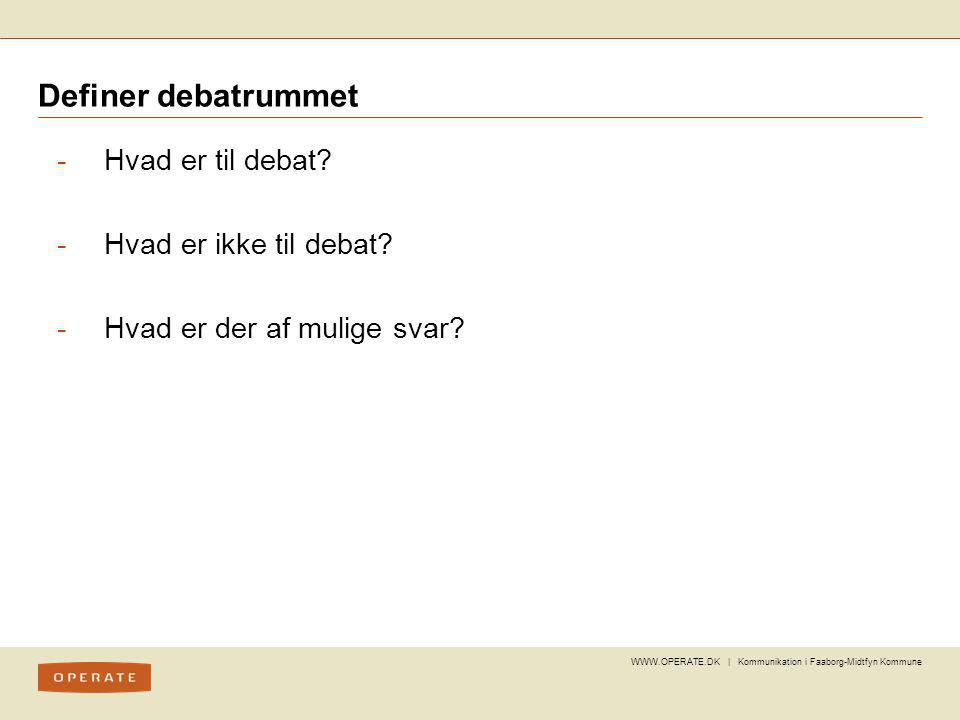 Definer debatrummet Hvad er til debat Hvad er ikke til debat