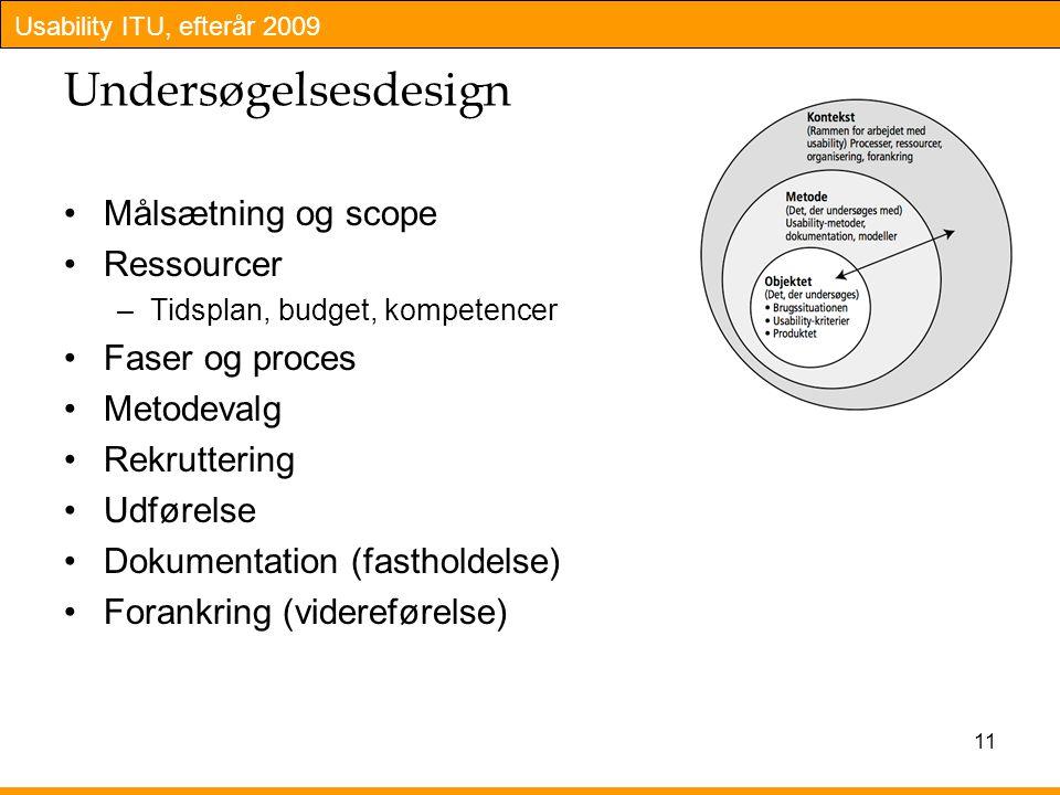 Undersøgelsesdesign Målsætning og scope Ressourcer Faser og proces