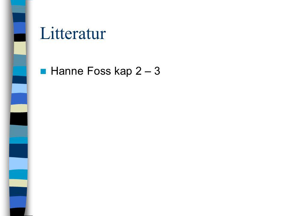 Litteratur Hanne Foss kap 2 – 3