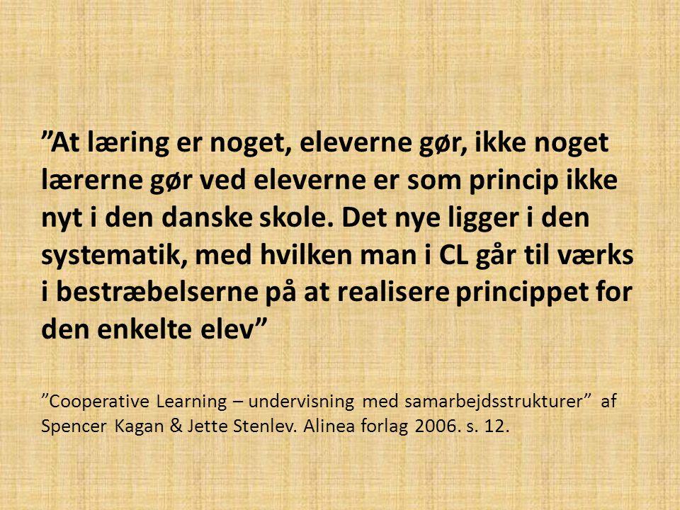 At læring er noget, eleverne gør, ikke noget lærerne gør ved eleverne er som princip ikke nyt i den danske skole.