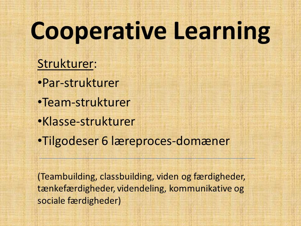 Cooperative Learning Strukturer: Par-strukturer Team-strukturer
