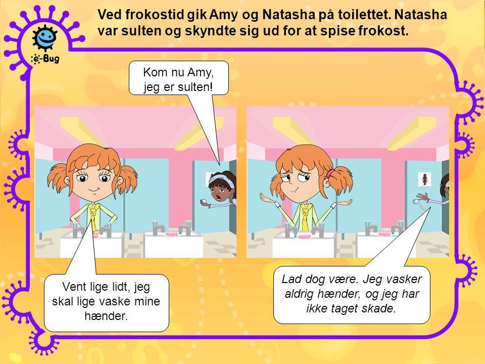 Ved frokostid gik Amy og Natasha på toilettet