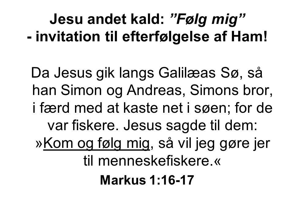 Jesu andet kald: Følg mig - invitation til efterfølgelse af Ham!