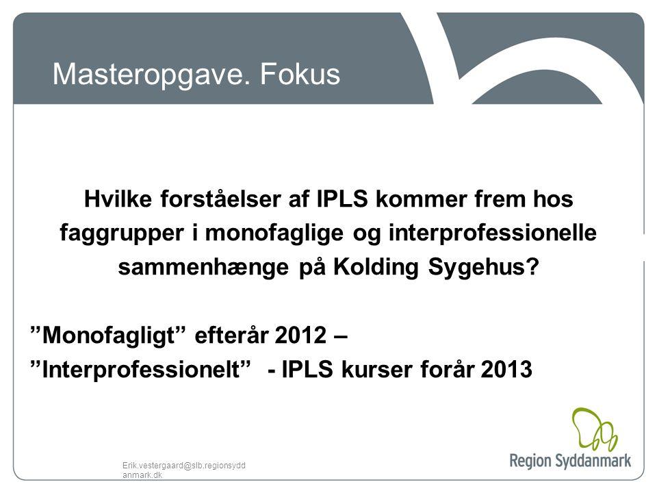 Masteropgave. Fokus Hvilke forståelser af IPLS kommer frem hos