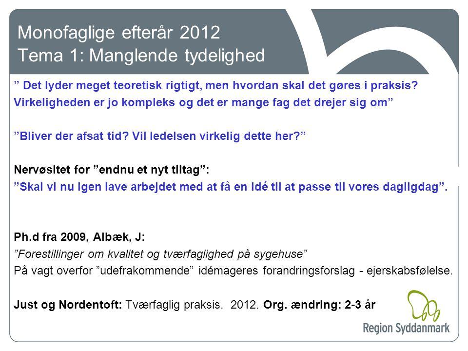 Monofaglige efterår 2012 Tema 1: Manglende tydelighed