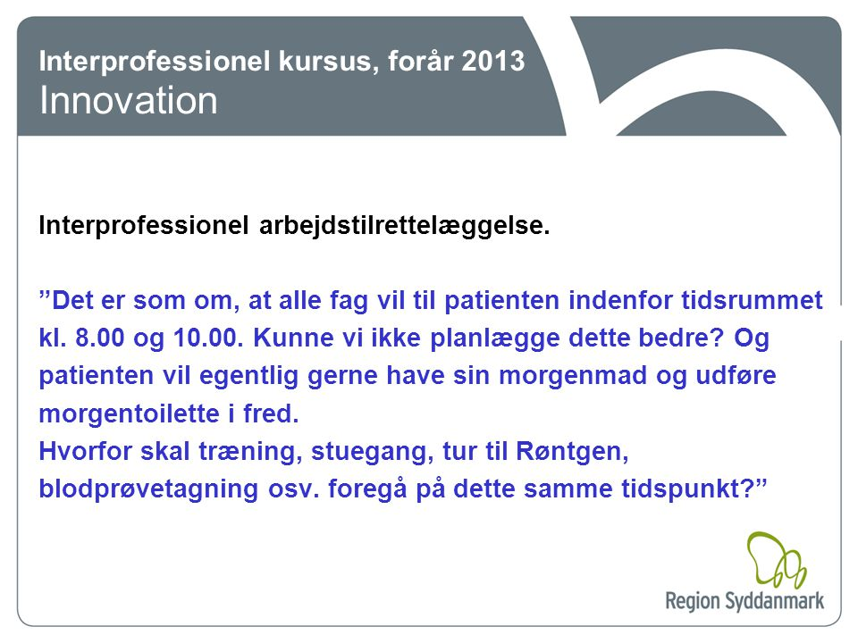 Interprofessionel kursus, forår 2013 Innovation