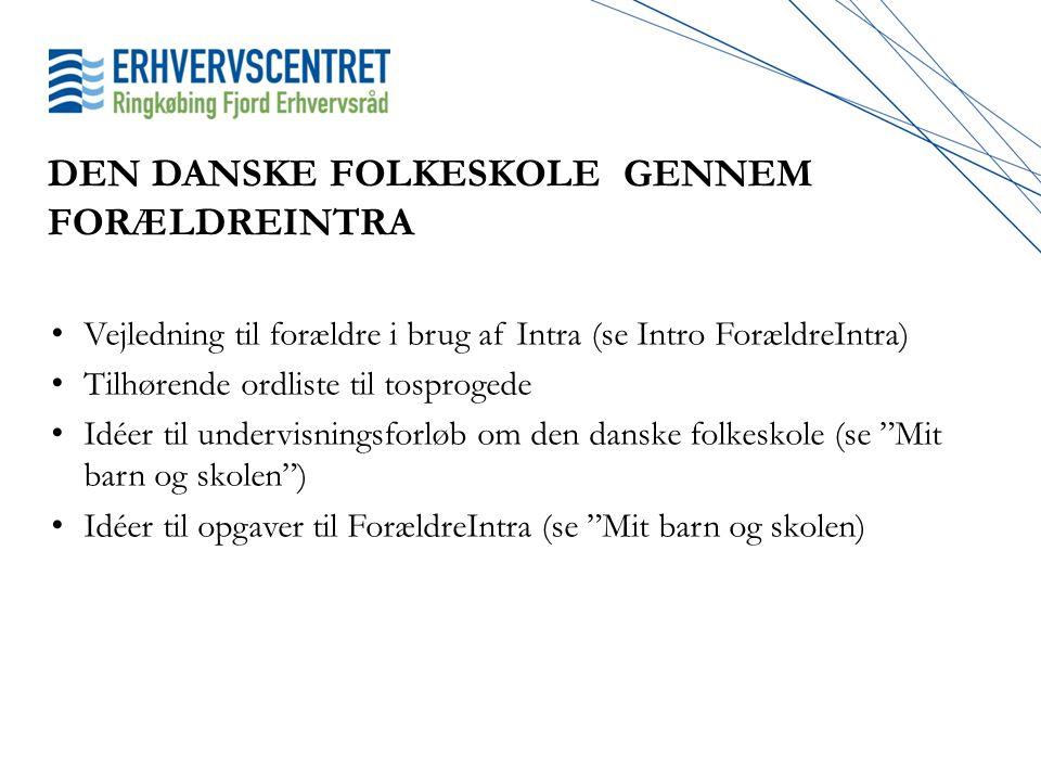 DEN DANSKE FOLKESKOLE GENNEM FORÆLDREINTRA