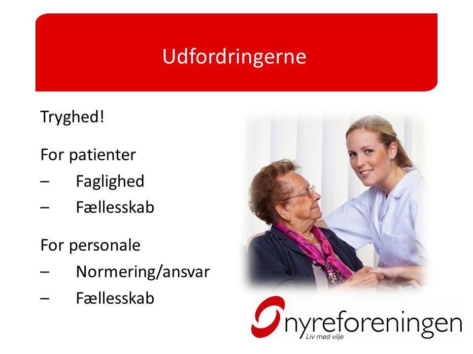 Udfordringerne Tryghed! For patienter Faglighed Fællesskab