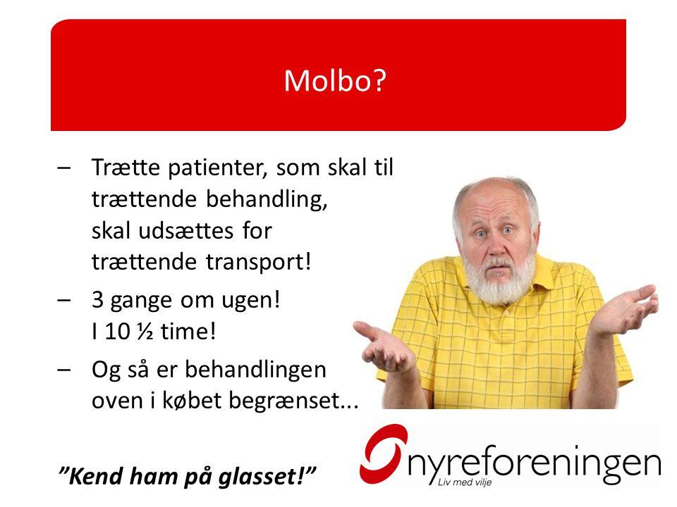 Molbo Trætte patienter, som skal til trættende behandling, skal udsættes for trættende transport!