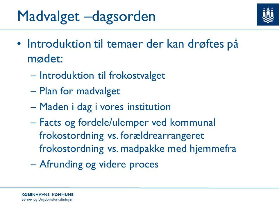 Madvalget –dagsorden Introduktion til temaer der kan drøftes på mødet: