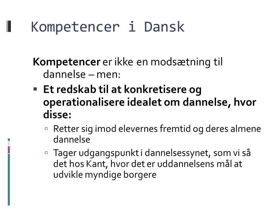 Kompetencer i Dansk Kompetencer er ikke en modsætning til dannelse – men: