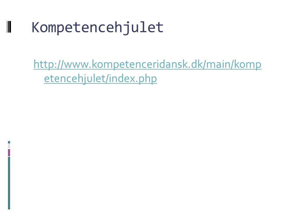 Kompetencehjulet http://www.kompetenceridansk.dk/main/komp etencehjulet/index.php