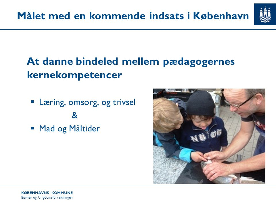 Målet med en kommende indsats i København