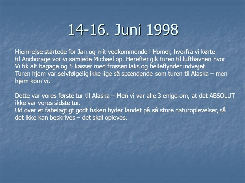 14-16. Juni 1998 Hjemrejse startede for Jan og mit vedkommende i Homer, hvorfra vi kørte.