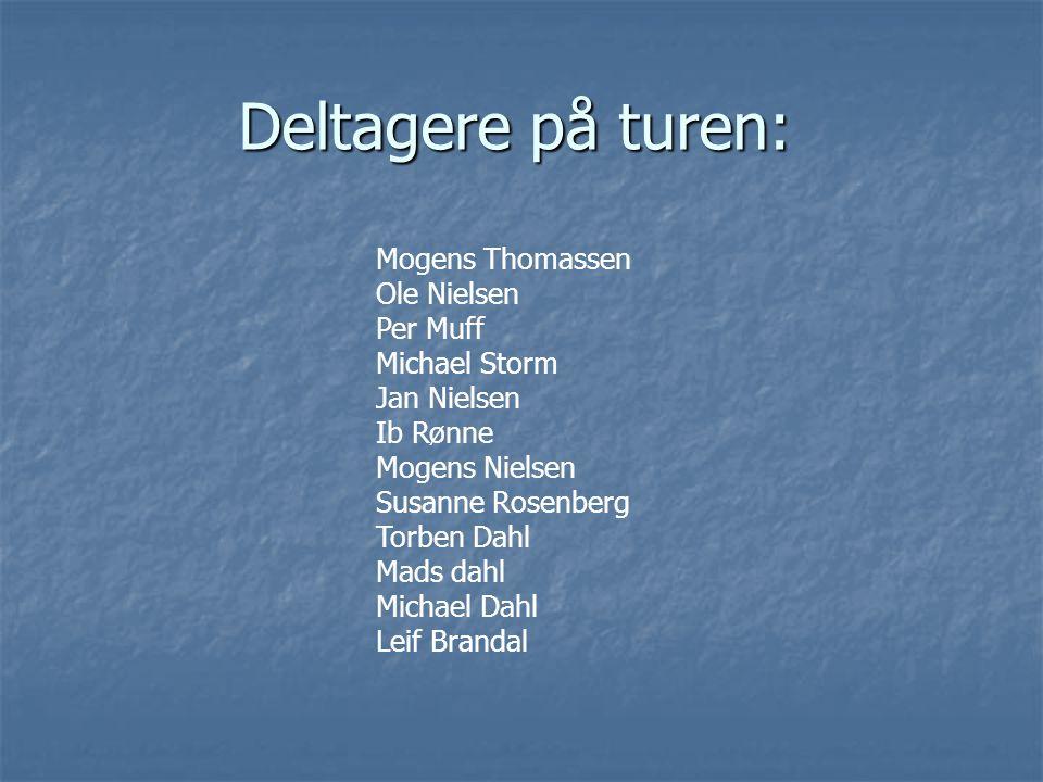 Deltagere på turen: Mogens Thomassen Ole Nielsen Per Muff