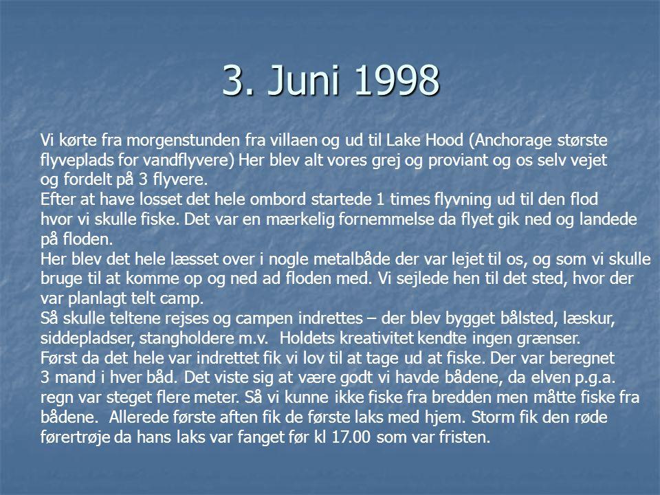 3. Juni 1998 Vi kørte fra morgenstunden fra villaen og ud til Lake Hood (Anchorage største.