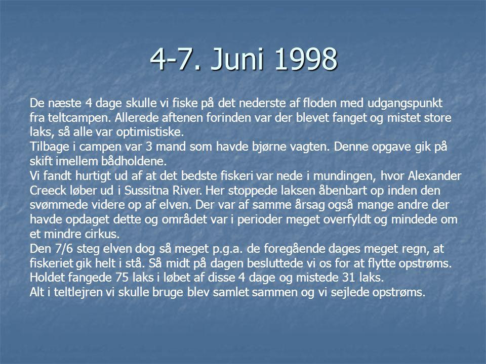 4-7. Juni 1998 De næste 4 dage skulle vi fiske på det nederste af floden med udgangspunkt.