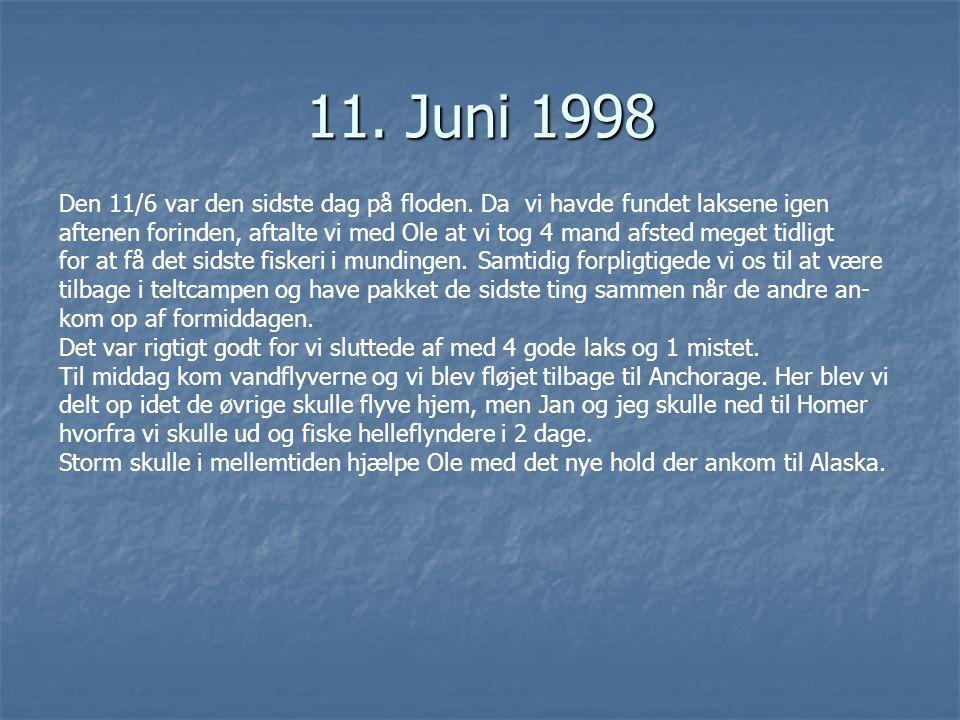 11. Juni 1998 Den 11/6 var den sidste dag på floden. Da vi havde fundet laksene igen.