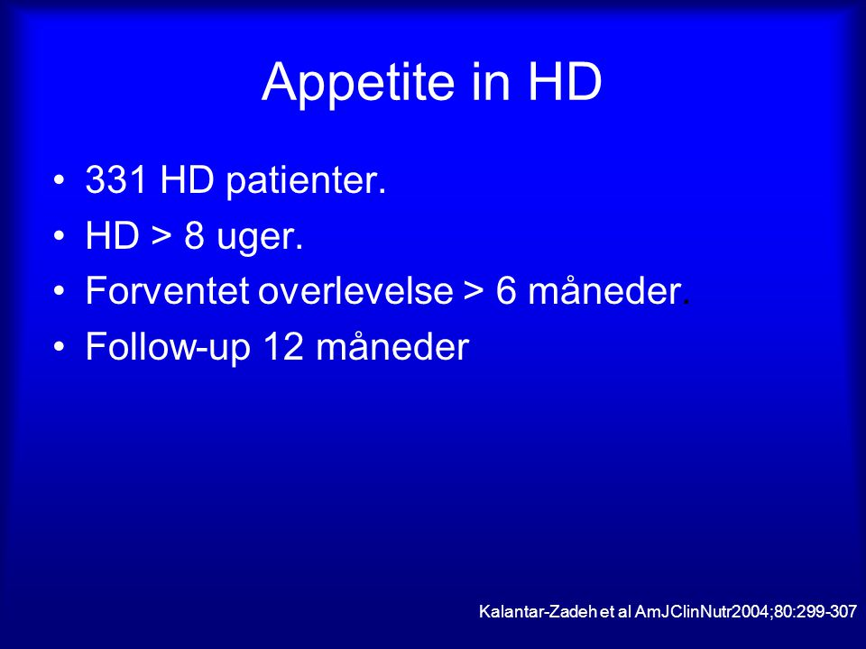 Appetite in HD 331 HD patienter. HD > 8 uger.