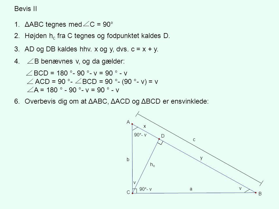 Højden hc fra C tegnes og fodpunktet kaldes D.
