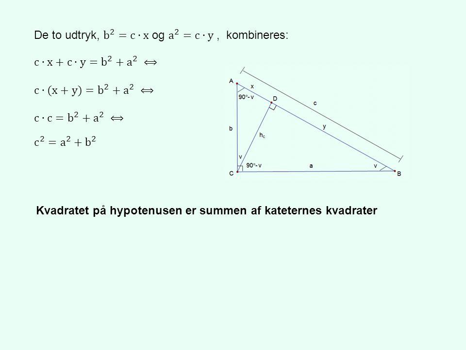 De to udtryk, b 2 =c∙x og a 2 =c∙y , kombineres: