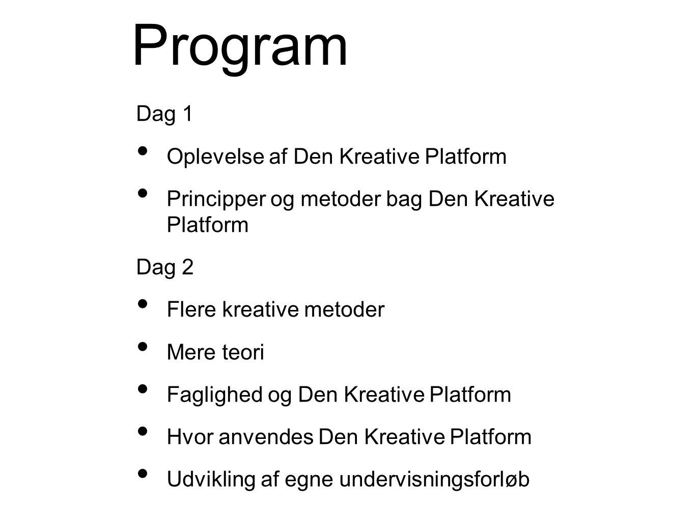 Program Dag 1 Oplevelse af Den Kreative Platform