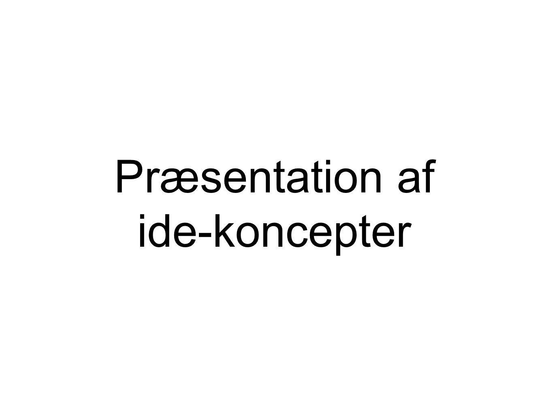 Præsentation af ide-koncepter