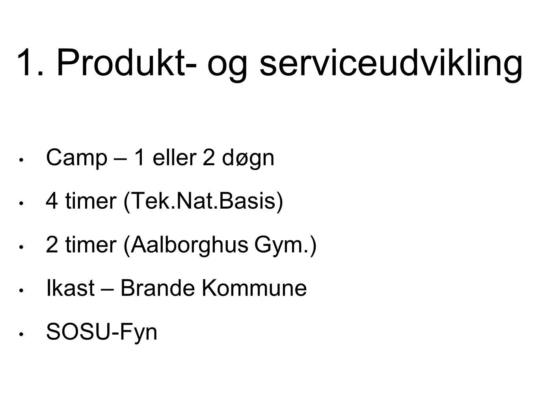 1. Produkt- og serviceudvikling