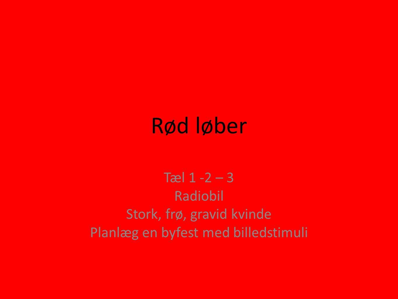 Rød løber Tæl 1 -2 – 3 Radiobil Stork, frø, gravid kvinde
