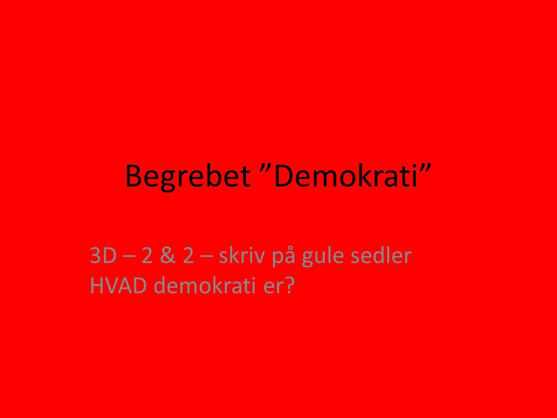 3D – 2 & 2 – skriv på gule sedler HVAD demokrati er