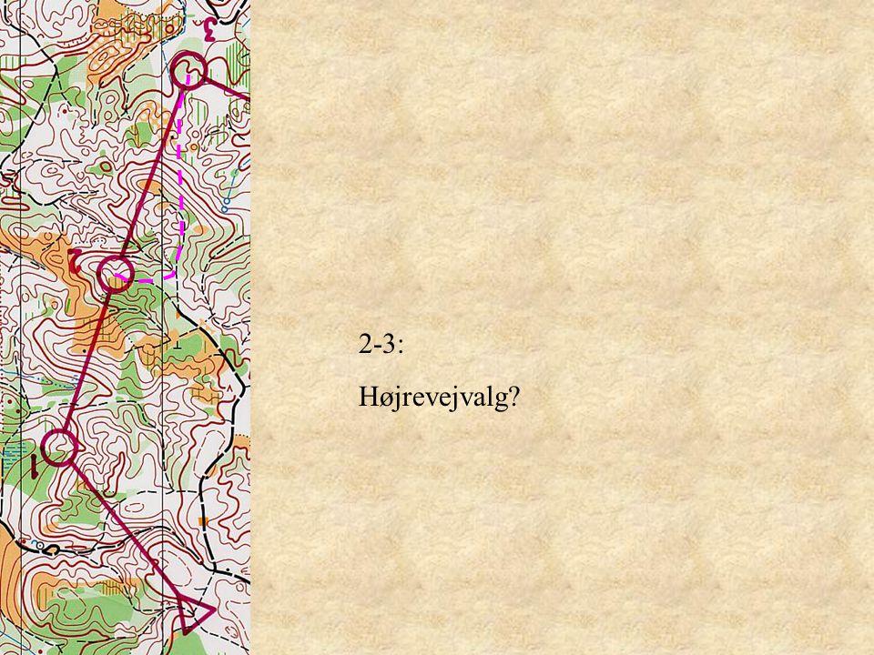 2-3: Højrevejvalg