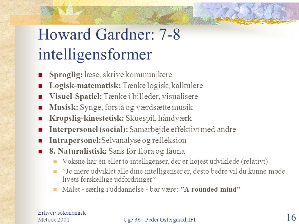 Howard Gardner: 7-8 intelligensformer