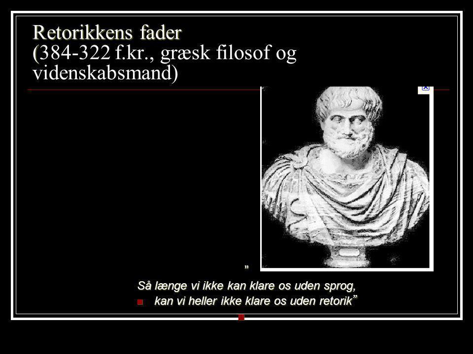 Retorikkens fader (384-322 f.kr., græsk filosof og videnskabsmand)