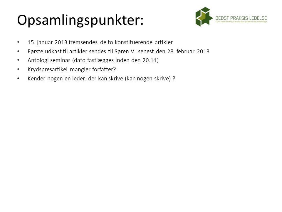 Opsamlingspunkter: 15. januar 2013 fremsendes de to konstituerende artikler.