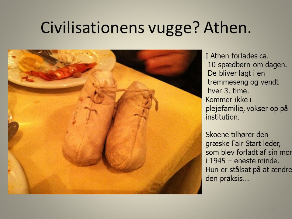 Civilisationens vugge Athen.