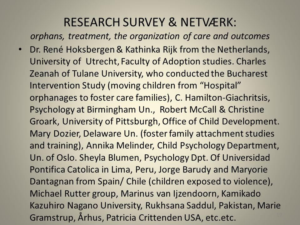 RESEARCH SURVEY & NETVÆRK: orphans, treatment, the organization of care and outcomes