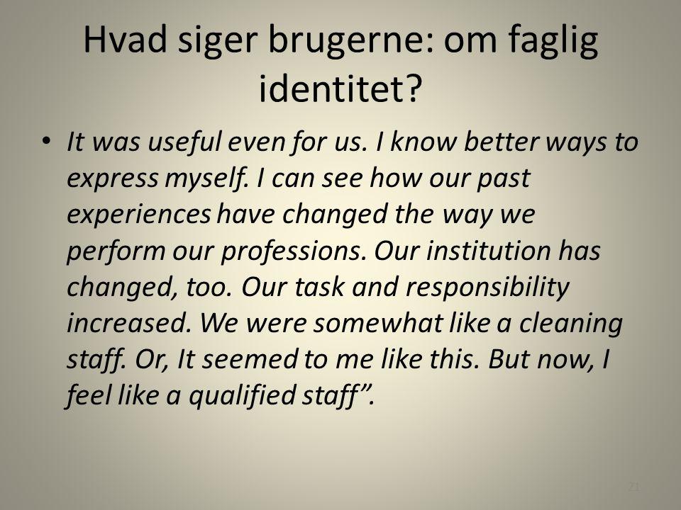 Hvad siger brugerne: om faglig identitet