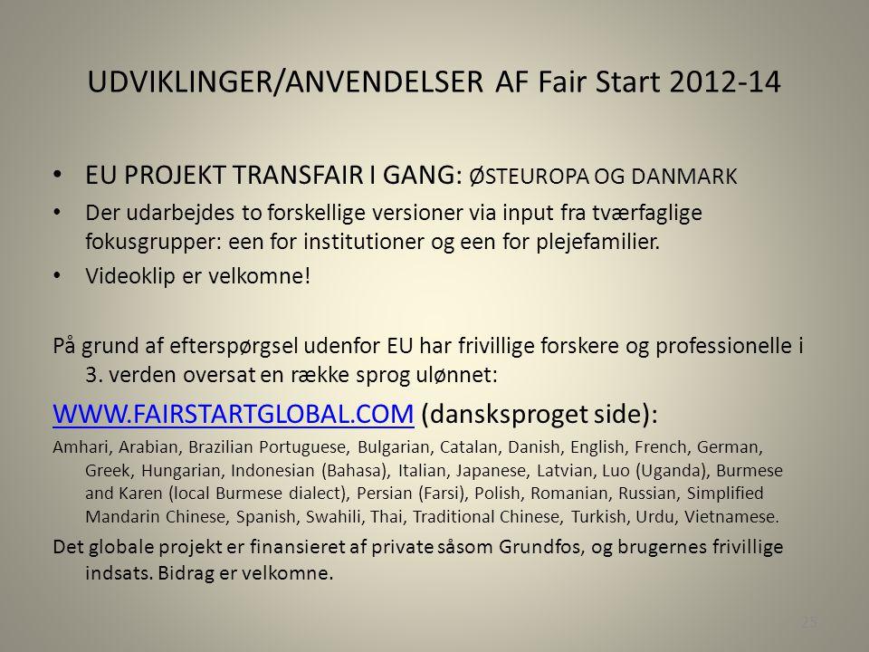 UDVIKLINGER/ANVENDELSER AF Fair Start 2012-14