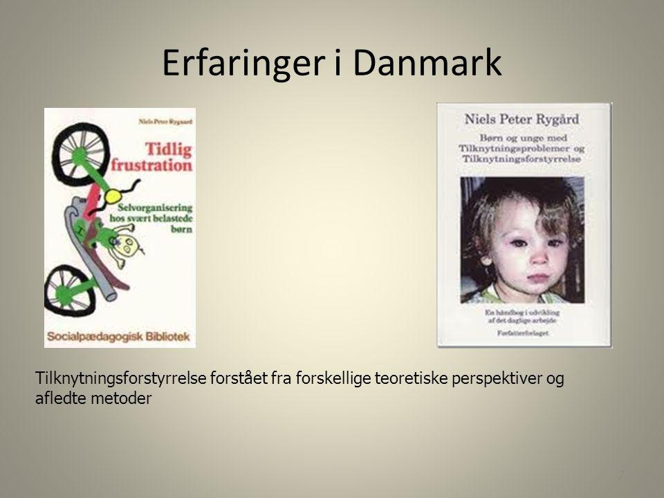 Erfaringer i Danmark Tilknytningsforstyrrelse forstået fra forskellige teoretiske perspektiver og afledte metoder.