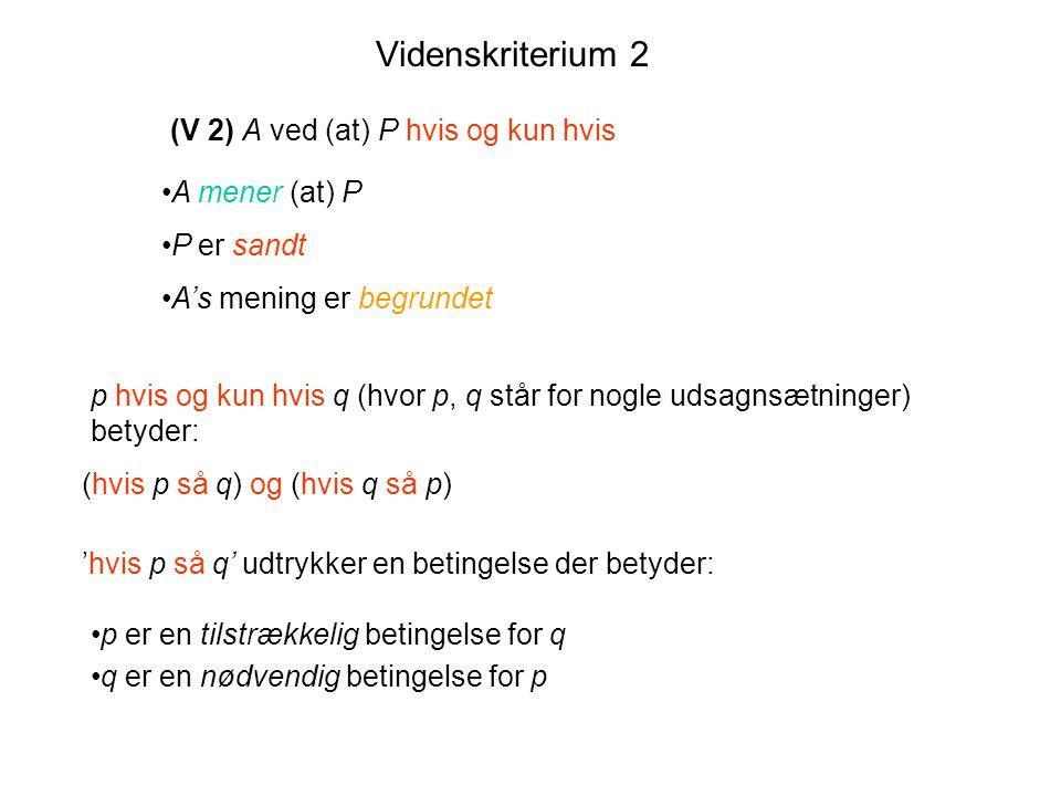 (V 2) A ved (at) P hvis og kun hvis